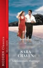 Smokescreen Marriage ebook by Sara Craven