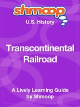 Shmoop US History Guide: Transcontinental Railroad ebook by Shmoop