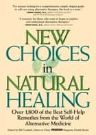 New Choices In Natural Healing ebook by Bill Gottlieb