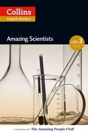 Amazing Scientists: B1 (Collins Amazing People ELT Readers) ebook by Anne Collins,Fiona MacKenzie