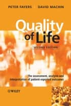 Quality of Life ebook by David Machin,Peter M. Fayers