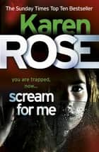 Scream For Me (The Philadelphia/Atlanta Series Book 2) ebook by Karen Rose