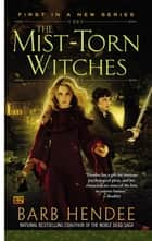 The Mist-Torn Witches ebook by Barb Hendee