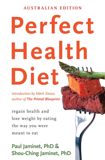 Perfect Health Diet - regain health and lose weight by eating the way you were meant to eat ebook by Paul Jaminet,Shou-Ching Jaminet
