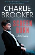 Charlie Brooker's Screen Burn ebook by Charlie Brooker