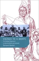 Vikings to U-Boats ebook by Gerhard Bassler