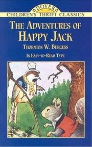 Happy Jack ebook by Thornton Burgess