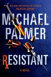 Resistant - A Novel ebook by Michael Palmer