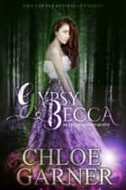 Gypsy Becca - Death of a Gypsy Queen ebook by Chloe Garner