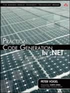 Practical Code Generation in .NET ebook by Peter Vogel