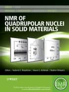 NMR of Quadrupolar Nuclei in Solid Materials ebook by Roderick E. Wasylishen,Sharon E. Ashbrook,Stephen Wimperis