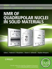 NMR of Quadrupolar Nuclei in Solid Materials ebook by Roderick E. Wasylishen, Sharon E. Ashbrook, Stephen Wimperis