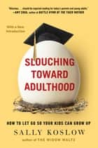 Slouching Toward Adulthood ebook by Sally Koslow