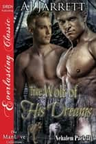 The Wolf of His Dreams ebook by AJ Jarrett