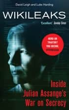 WikiLeaks - Inside Julian Assange's War on Secrecy ebook by David Leigh, Luke Harding