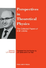 Perspectives in Theoretical Physics - The Collected Papers of E\M\Lifshitz ebook by J. B. Sykes,D. ter Haar,L. P. Pitaevskii