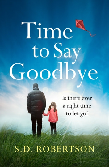 Time to Say Goodbye ebook by S.D. Robertson