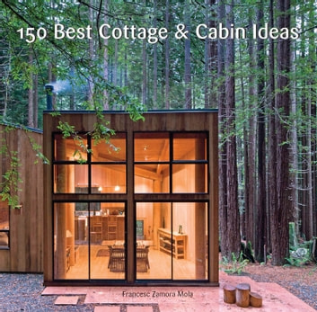 150 best cottage and cabin ideas ebook by francesc zamora 150 best cottage and cabin ideas ebook by francesc zamora fandeluxe Choice Image
