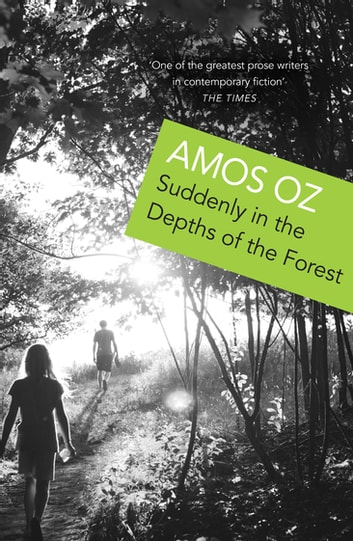 Suddenly In the Depths of the Forest ebook by Amos Oz