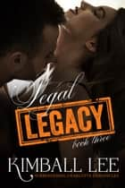 Legal Legacy 3 ebook by Kimball Lee