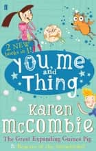 You Me and Thing: The Great Expanding Guinea Pig & Beware of the Snowblobs! ebook by Karen McCombie