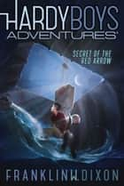 Secret of the Red Arrow ebook by Franklin W. Dixon