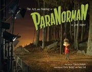 The Art and Making of ParaNorman ebook by Jed Alger,Travis Knight,Chris Butler,Sam Fell