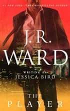 The Player ebook by J. R. Ward