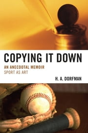 Copying It Down - An Anecdotal Memoir ebook by H.A. Dorfman