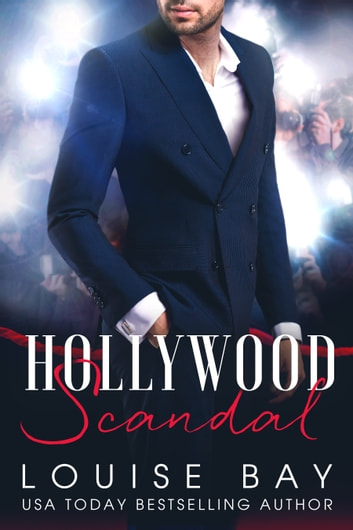 Hollywood Scandal ebook by Louise Bay