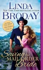 Saving the Mail Order Bride ebook by Linda Broday