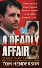 A Deadly Affair ebook by Tom Henderson