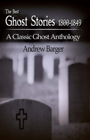 The Best Ghost Stories 1800-1849: A Classic Ghost Anthology ebook by Andrew Barger