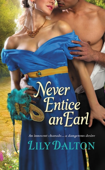 Never Entice an Earl ebook by Lily Dalton