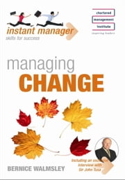 Instant Manager: Managing Change ebook by Bernice Walmsley