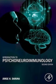 Introduction to Psychoneuroimmunology ebook by Daruna, Jorge H.