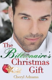 The Billionaire's Christmas Gift ebook by Cheryl Adnams