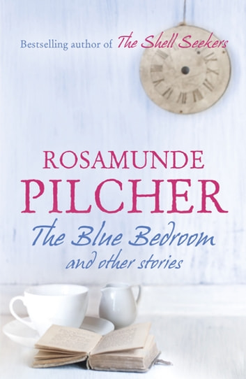 The Blue Bedroom ebook by Rosamunde Pilcher