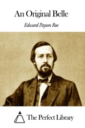 An Original Belle ebook by Edward Payson Roe