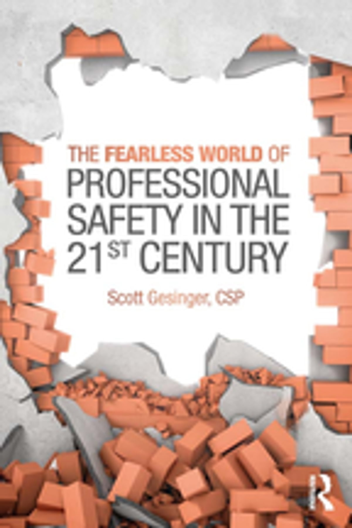 The fearless world of professional safety in the 21st century the fearless world of professional safety in the 21st century ebook by scott gesinger 9781351713535 rakuten kobo fandeluxe Image collections
