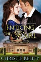 Enticing the Earl ebook by Christie Kelley