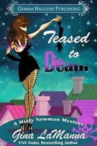 Teased to Death ebook by Gina LaManna