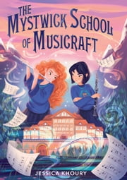 The Mystwick School of Musicraft ebook by Jessica Khoury