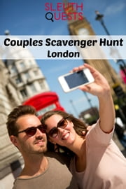 Couples Scavenger Hunt – London ebook by SleuthQuests