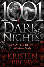 Easy For Keeps: A Boudreaux Novella ebook by Kristen Proby