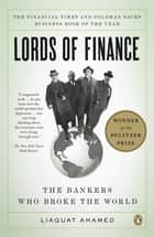 Lords of Finance ebook by Liaquat Ahamed