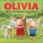 OLIVIA and the Easter Egg Hunt - with audio recording ebook by Cordelia Evans