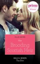 Her Brooding Scottish Heir (Mills & Boon True Love) ebook by Ella Hayes
