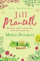 Mixed Doubles ebook by Jill Mansell