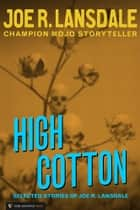 High Cotton ebook by Joe R. Lansdale